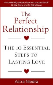 The Perfect Relationship - How to Transform a Relationship into a Loving and Passionate Conscious Partnership