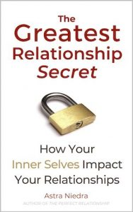 The Greatest Relationship Secret - How Your Inner Selves Impact Your Relationships
